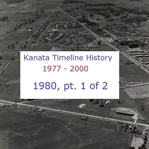 Kanata Timeline History  1980  (part 1 of 2)