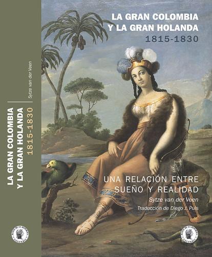 La Gran Colombia y la Gran Holanda 1815-1830