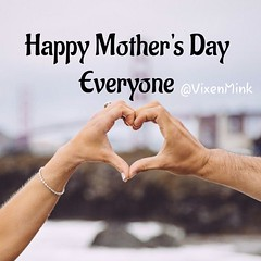 Mother's Day 5/12 (VixenMink) Tags: dailyposts happymothersday mothersday
