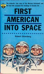 """""""First American Into Space"""" by Robert Silverberg.  Monarch Books SP1 Paperback Original (May 1961).  First printing.  Uncredited cover art (lhboudreau) Tags: book books coverart bookart mercuryastronauts astronaut astronauts usastronauts usastronaut nasa mercuryprogram astronautgroup1 alanshepard spaceprogram monarch monarchbook monarchbooks 1961 may1961 firstedition firstamericanintospace mercuryastronaut pioneer pioneers spacepioneer spacepioneers monarchbookssp1 robertsilverberg pbo paperbackoriginal firstprinting silverberg paperback paperbackcover paperbackart illustration drawing paperbackbook softcover johnglenn gusgrissom shepard glenn grissom sp1 collectorsedition spacesuit"""