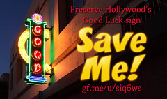 Please Help to Keep GOOD LUCK in LA (hmdavid) Tags: goodluck sign hollywood losangeles california preserve preservation neon campaign mona help save