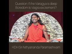 Question:If the #Vairagya is deep #boredom Is #Viagra #excitement? HDH Sri #Nithyananda Paramashivam (manish.shukla1) Tags: questionif vairagya is deep boredom viagra excitement hdh sri nithyananda paramashivam