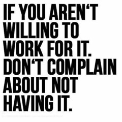 If you aren't willing to work for it (quotesoftheday) Tags: if you arent willing work for it delivered by feed43 service