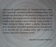 Tiene guasa la cosa (Eduardo González Palomar) Tags: erc ciu cup excluyente nacionalismo independentismo extrema derecha totalitarismo cataluña catalonia catalunya