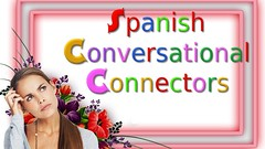 Spanish Conversational Connectors (GerdChannel) Tags: youtube gerdchannel how learn language learning languages any new best way tips english foreign spanish home german portuguese chinese