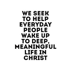 Our aim as a church is to help everyday people wake up to deep, meaningful life in Christ. Are you awake to this kind of life in Christ? Stop right now and ask God to wake your heart up - to truly know Him in a deep, meaningful way. It will change your li (rcokc) Tags: our aim church is help everyday people wake up deep meaningful life christ are you awake this kind stop right now ask god your heart truly know him way it will change