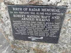 BIRTH OF RADAR MEMORIAL/ ON 26th FEBRUARY 1935, IN THE FIELD OPPOSITE/ ROBERT WATSON WATT AND/ ARNOLD WILKINS/ SHOWED FOR THE FIRST TIME IN BRITAIN THAT/ AIRCRAFT COULD BE DETECTED BY BOUNCING/ RADIO WAVES OFF THEM. BY 1939 THERE WERE/ 20 STATIONS TRACKIN (Bucks photographer) Tags: birthofradarmemorial robertwatsonwatt arnoldwilkins littleborough