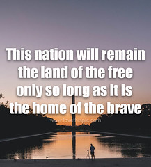 This nation will remain the land of the free only so long as it is the home of the brave (quotesoftheday) Tags: this nation will remain land free only long it is home brave delivered by feed43 service