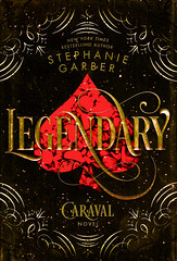 Legendary (Vernon Barford School Library) Tags: stephaniegarber stephanie garber fantasy fantasyfiction criminals games performingarts sisters siblings youngadult youngadultfiction ya caraval 2 two second series vernon barford library libraries new recent book books read reading reads junior high middle school vernonbarford fiction fictional novel novels hardcover hard cover hardcovers covers bookcover bookcovers 9781250095312