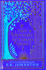 That Inevitable Victorian Thing (Vernon Barford School Library) Tags: ekjohnston e k johnston romance romantic romancefiction romancenovel love lovestory lovestories sciencefiction science fiction canada canadian toronto ontario alternatetimelines alternate alternative alternativetimelines alternativehistory alternatehistory intersex nobility royalty princesses lgbtq lgbtqia youngadult youngadultfiction ya yrca youngreaderschoiceawards yrcanominee yrcanominees award awards senior seniordivision 2020 vernon barford library libraries new recent book books read reading reads junior high middle school vernonbarford fictional novel novels hardcover hard cover hardcovers covers bookcover bookcovers 9781101994979
