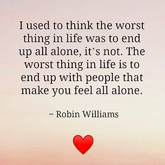 The worst thing in life is to end up with people that make you feel all alone (quotesoftheday) Tags: the worst thing life is end up with people that make you feel all alone delivered by feed43 service