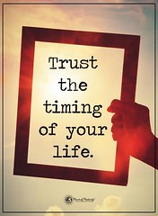 Trust the timing of your life (quotesoftheday) Tags: trust timing your life delivered by feed43 service