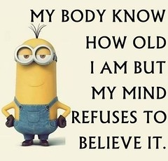 My body know how old i am but my mind refuses to believe it (quotesoftheday) Tags: my body know how old am but mind refuses believe it delivered by feed43 service