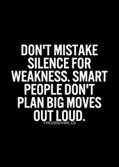 Don't mistake silence for weakness. (quotesoftheday) Tags: dont mistake silence for weakness delivered by feed43 service