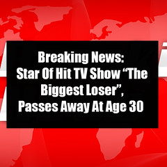 """Breaking News: Star Of Hit TV Show """"The Biggest Loser"""", Passes Away At Age 30 (quotesoftheday) Tags: breaking news star of hit tv show """"the biggest loser"""" passes away at age 30 delivered by feed43 service"""
