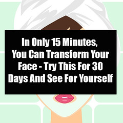 In Only 15 Minutes, You Can Transform Your Face - Try This For 30 Days And See For Yourself (quotesoftheday) Tags: in only 15 minutes you can transform your face try this for 30 days and see yourself delivered by feed43 service
