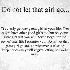 Do not let that girl go... (quotesoftheday) Tags: do let that girl go delivered by feed43 service