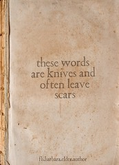 Anonymous Quote: These words are knives and often leave scars (witchscribe) Tags: poem anonymous pain scars knives knife knifes oldbook oldpaper decayingpaper orange brown quote quotes writer author writing write read reading books art fiction nonfiction creativity create inspire inspiration inspirational literature barbaraelder barbaraelderauthor poetry thoughts ideas facebook twitter instagram reddit deviantart