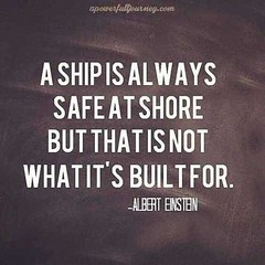A ship is always safe at shore but that is not what it's built for (quotesoftheday) Tags: a ship is always safe shore but that what its built for delivered by feed43 service