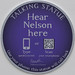 Hear Nelson here [plaque]