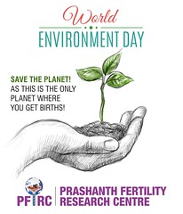 #WorldEnvironmentDay (Prashanth Fertility Hospital) Tags: fertility infertility ivf iui femaletreatment irregularperiods prashanthfertility pregancy