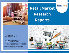 Retail Market Research Reports (charanjitaark) Tags: retailmarketresearchreports retailingmarketresearchreports retailindustryanalysis retailindustryresearch retailmarketingreport globalretailmarket