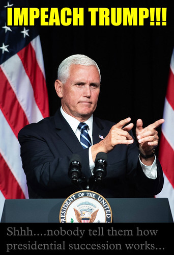 Impeach Trump: Brought to you by Pence for President