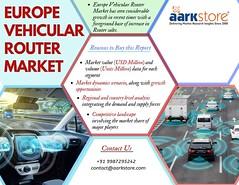 Europe Vehicular Router Market Forecast (2) (charanjitaark) Tags: europevehicularroutermarket vehicularroutermarket europeroutermarket vehicular router market size