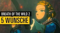 The Legend of Zelda: Breath of the Wild 2 | Top-5-Wünsche für den zweiten Teil (Video Unit) Tags: the legend zelda breath wild 2 | top5wünsche für den zweiten teil