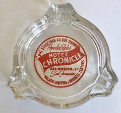 HOTEL CHRONICLE SAN FRANCISCO CALIF (ussiwojima) Tags: hotelchronicle hotel sanfrancisco california glass advertising ashtray