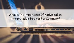 What Is The Importance Of Native Italian Interpretation Services For Company? (raegtyson) Tags: italianinterpretationservices nativeitalianinterpretationservicesinindia interpretationservices interpretation interpretationtips
