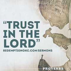 """Listen to the latest sermon, """"Trust in the Lord"""" at redemptionokc.com/sermons. @jeffdlawrence walks through one of the most well known sections of Proverbs 3, reminding us of the call to lean on God and to trust in him with all we have! #wisdomthatworks # (rcokc) Tags: listen latest sermon """"trust lord"""" redemptionokccomsermons jeffdlawrence walks through one most well known sections proverbs 3 reminding us call lean god trust him with all we have wisdomthatworks"""