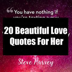 20 Beautiful Love Quotes For Her 20 Beautiful Love Quotes For Her (quotesoftheday) Tags: love stories