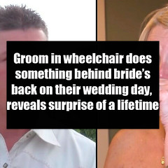 Groom in wheelchair does something behind bride's back on their wedding day, reveals surprise of a lifetime Groom in wheelchair does something behind bride's back on their wedding day, reveals surprise of a lifetime (quotesoftheday) Tags: love stories