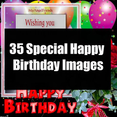 35 Special Happy Birthday Images 35 Special Happy Birthday Images (quotesoftheday) Tags: love stories