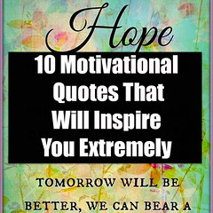 10 Motivational Quotes That Will Inspire You Extremely 10 Motivational Quotes That Will Inspire You Extremely (quotesoftheday) Tags: love stories