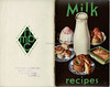 Milk Recipes : booklet issued by the National Milk Publicity Council, c1935 - given by Handford's Dairies, Salford, Lancashire (mikeyashworth) Tags: mikeashworthcollection milk recipebook booklet graphicdesign sirjosephcaustonsonsltd london logo milkbottle 1930s handfordsdairiesltd sorrelbank boltonroad salford salford6 lancashire ephemera