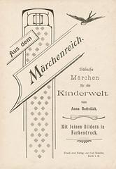 """""""Aus dem Märchenreich"""", Titelblatt (altpapiersammler) Tags: alt old vintage märchen myth fairytale lettering schriftdesign schrift buch book kindheit childhood muster ornament"""
