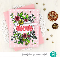 Celebrate Mom (akeptlife) Tags: reverseconfetti card cardmaking craftdie stamping sentimentalgems floralgem stamp papercrafting coverplate coverpanel smalldiamondtilescoverplate hatboxflorals momdadword copic