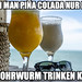 Wenn man Pina Colada nur noch mit Ohrwurm trinken kann