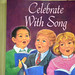 Celebrate With Song