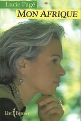 Mon Afrique - Lucie Pagé (J. Trempe 4,020 K hits - Merci-Thanks) Tags: livre book couverture cover afrique page