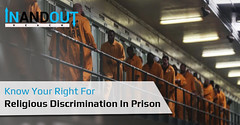 Know Your Right For Religious Discrimination In Prison (inandoutreach01) Tags: sendinformationtoinmates emailaninmatesinstantly inmatecommunicationplan sendcustompostcardstoinmates