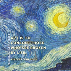 Vincent Van Gogh Quote Art is to Console Those Who Are Broken By Life (witchscribe) Tags: vincentvangogh vangogh artist painter bipolardisorder madness suicide caféterraceatnight starrynight sunflowers haystacks oilpainting dutch impressionism postimpressionism ear paulgauguin quote quotes writer author writing write read reading books art fiction nonfiction creativity create inspire inspiration inspirational literature barbaraelder barbaraelderauthor poem poetry thoughts ideas facebook twitter instagram reddit deviantart