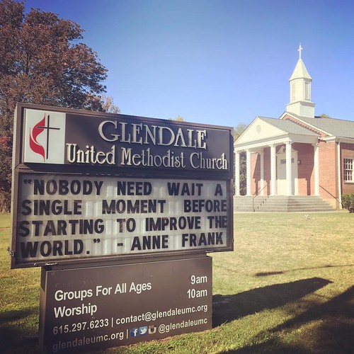 Nobody need wait a single moments before starting to improve the world. - Anne Frank | Glendale United Methodist Church - Nashville Sign