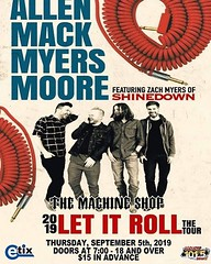 Via @themachineshop: New concert announcement!!! Allen, Mack, Myers, Moore 2019 Let it Roll the tour featuring Zach Myers of Shinedown Thursday, September 5th - $15 in advance Tickets go on sale Saturday, July 13 at 10am (AllenMackMyersMooreNation) Tags: allen mack myers moore ammm