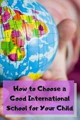 How to Choose a Good International School for Your Child (jessiev) Tags: international education