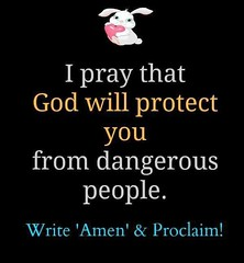 I pray that God will protect you from dangerous people (quotesoftheday) Tags: i pray that god will protect you from dangerous people delivered by feed43 service