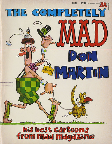 The Completely MAD Don Martin. His Best Cartoons from MAD Magazine.