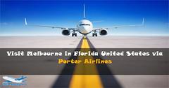 Visit Melbourne in Florida United States via Porter Airlines (airlinesreservations0222) Tags: porterairlines porterairlinesreservations porterairlinescheckin